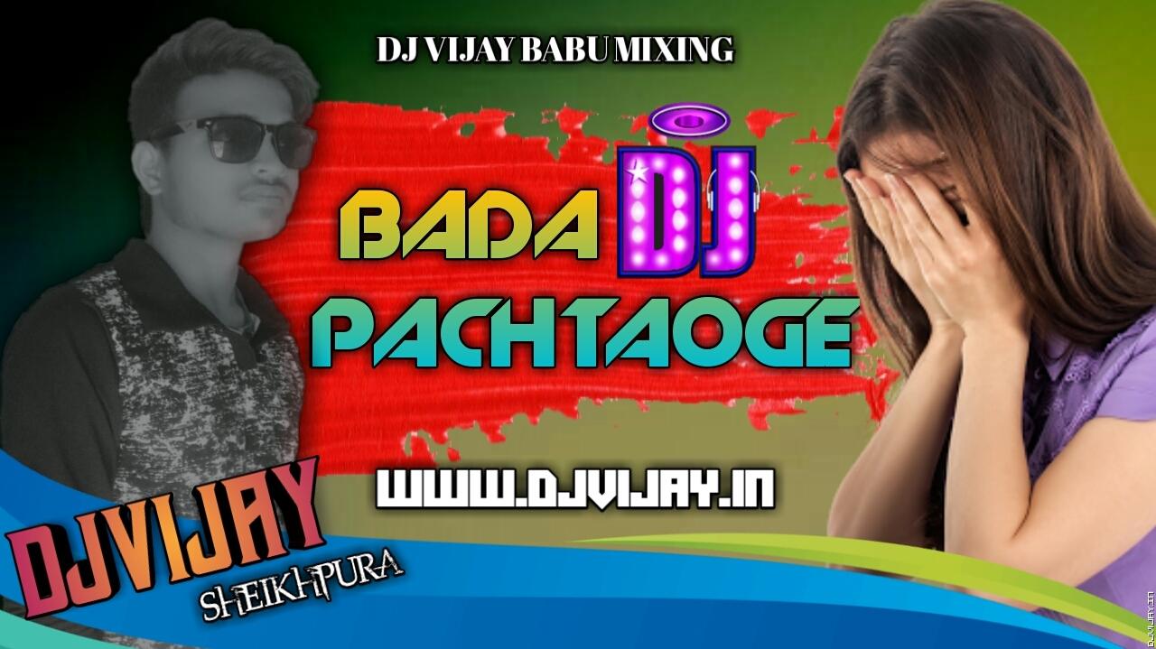 Mujhe Chhod Kar Jo Tum JaogeTik Tok Viral Dance Mix%0ABada Pachtaoge Dj Vijay Babu.mp3