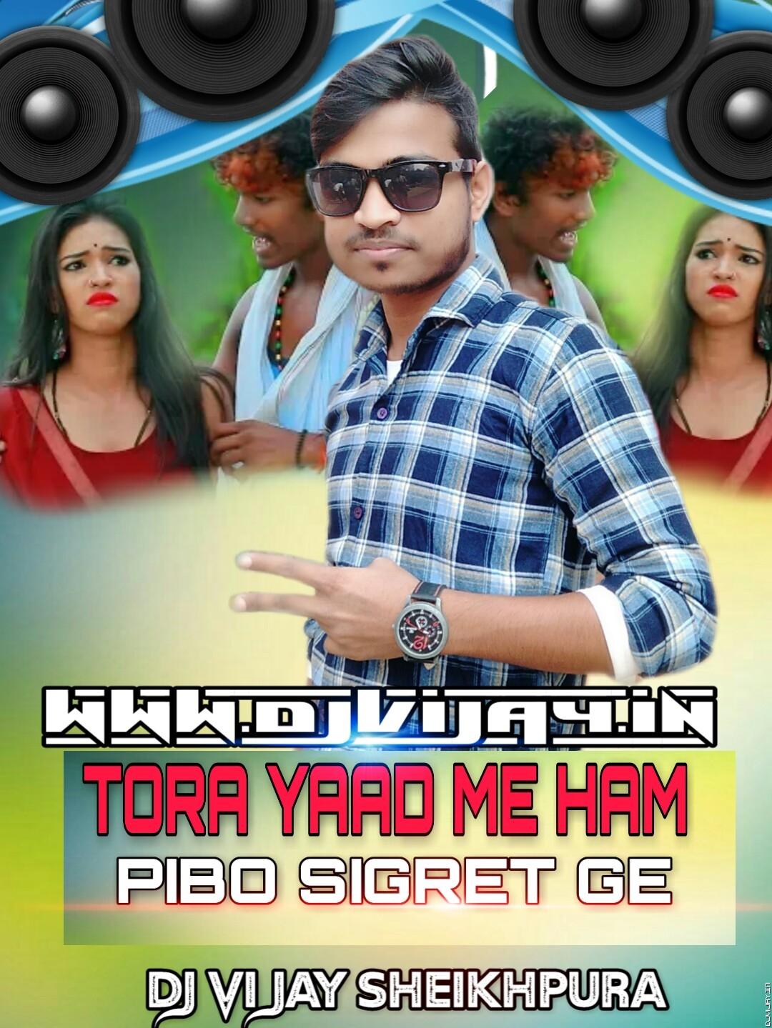 Tor_Yaad_Me_Hum_Pibo_Sigret_Ge_Matal_Dance_Mix_By_Dj_vijay babu.mp3