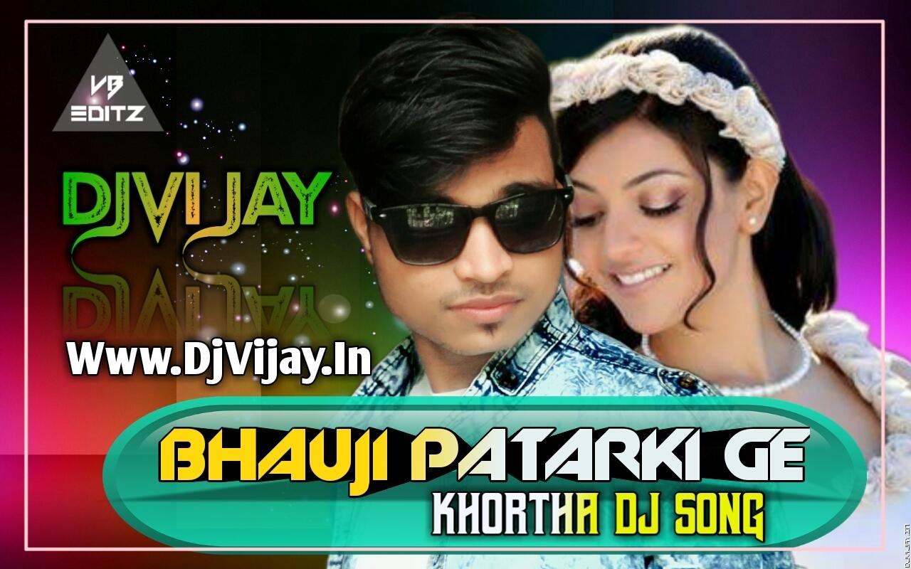 Bhauji Patarki Ge | Letest Khortha Remix | Tappori Dance | Dj Vijay.mp3